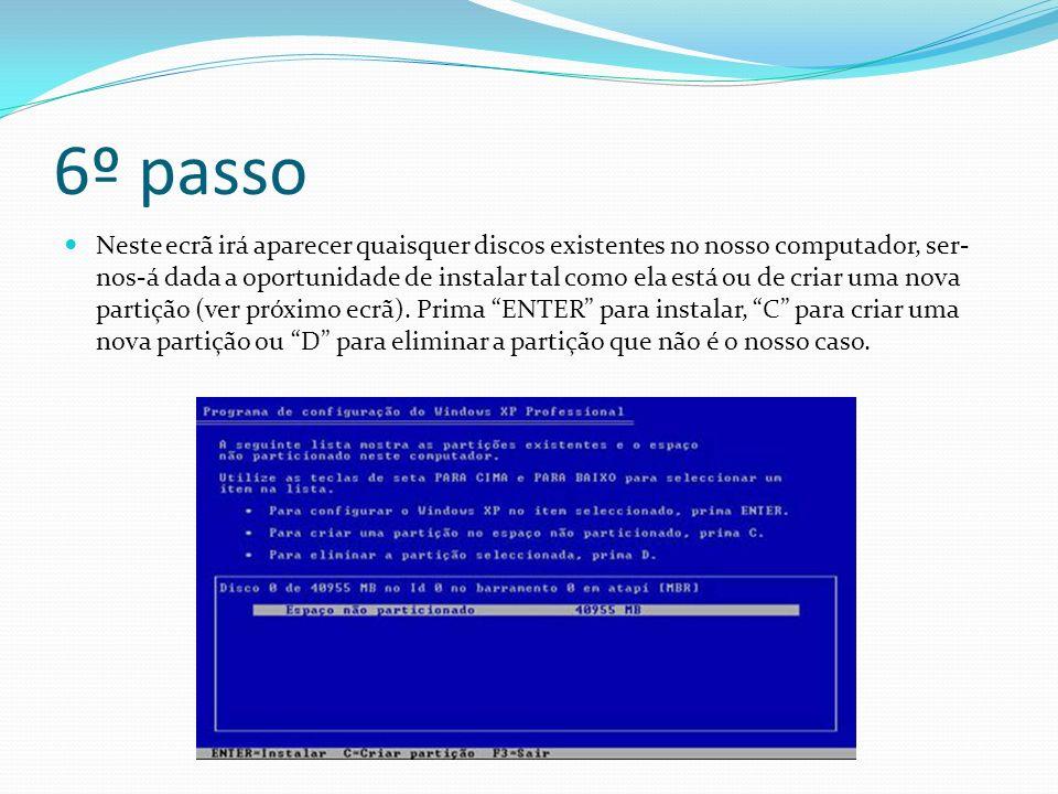 6º passo Neste ecrã irá aparecer quaisquer discos existentes no nosso computador, ser- nos-á dada a oportunidade de instalar tal como ela está ou de criar uma nova partição (ver próximo ecrã).