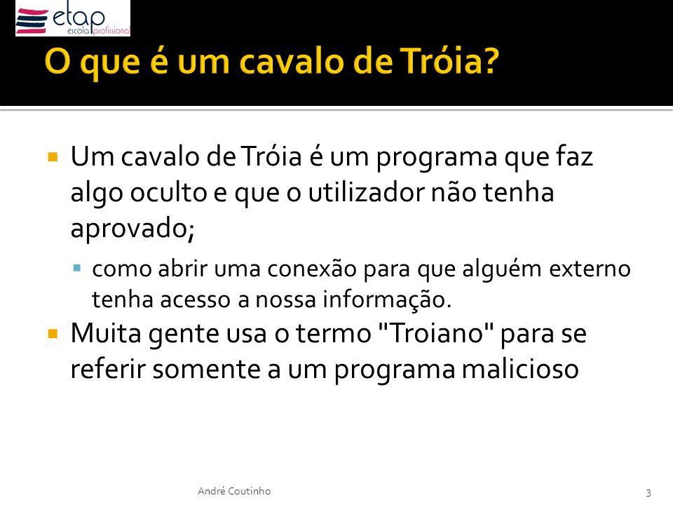 Um cavalo de Tróia é um programa que faz algo oculto e que o utilizador não tenha aprovado; como abrir uma conexão para que alguém externo tenha acess