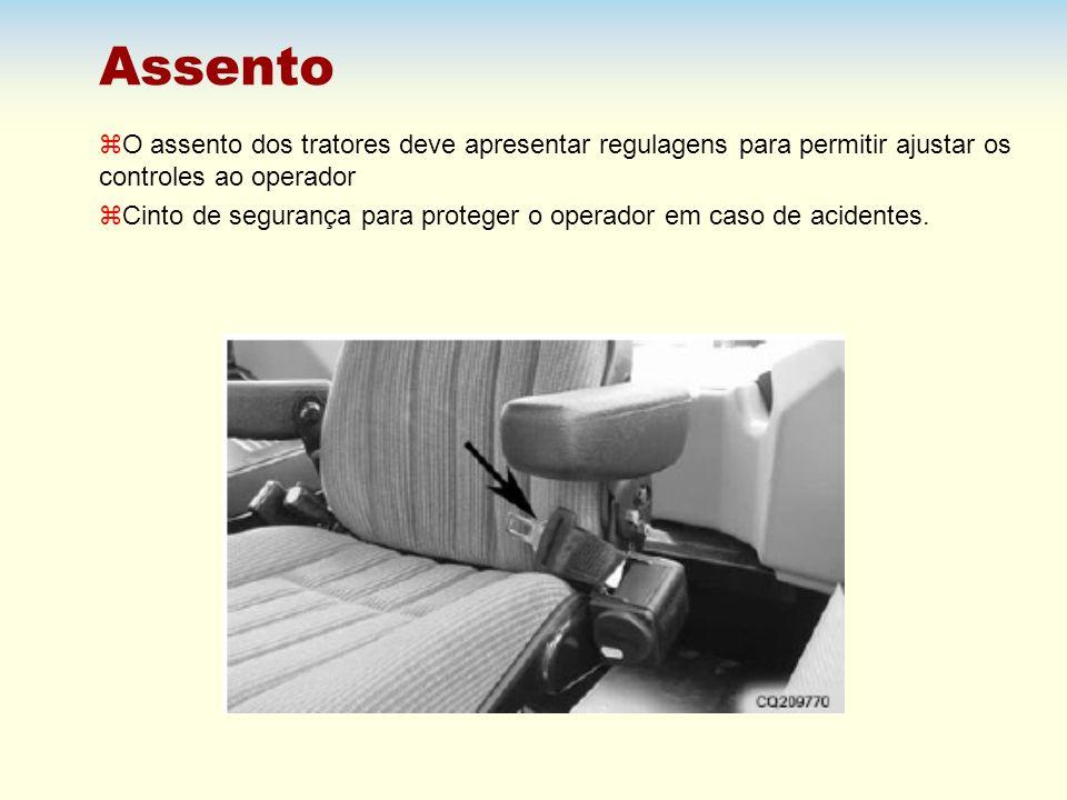 Assento z O assento dos tratores deve apresentar regulagens para permitir ajustar os controles ao operador z Cinto de segurança para proteger o operad