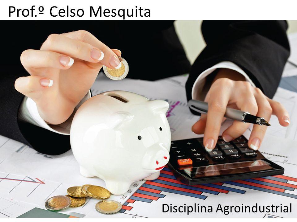 Prof.º Celso Mesquita Disciplina Agroindustrial