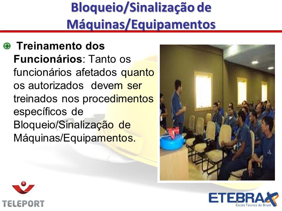 Treinamento dos Funcionários: Tanto os funcionários afetados quanto os autorizados devem ser treinados nos procedimentos específicos de Bloqueio/Sinal