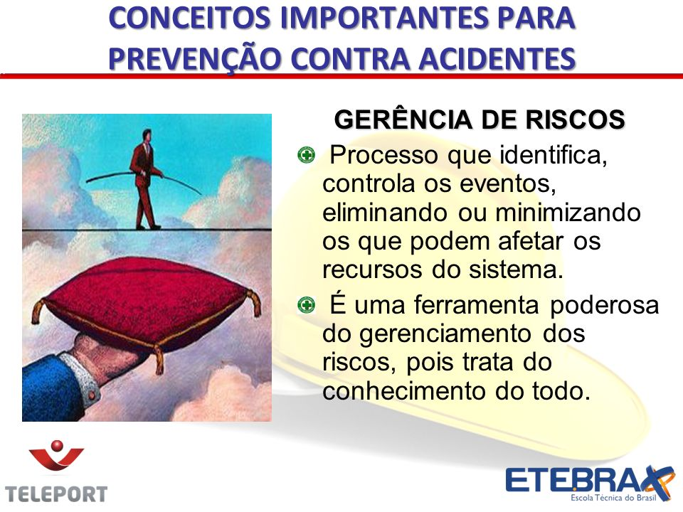 GERÊNCIA DE RISCOS Processo que identifica, controla os eventos, eliminando ou minimizando os que podem afetar os recursos do sistema. É uma ferrament