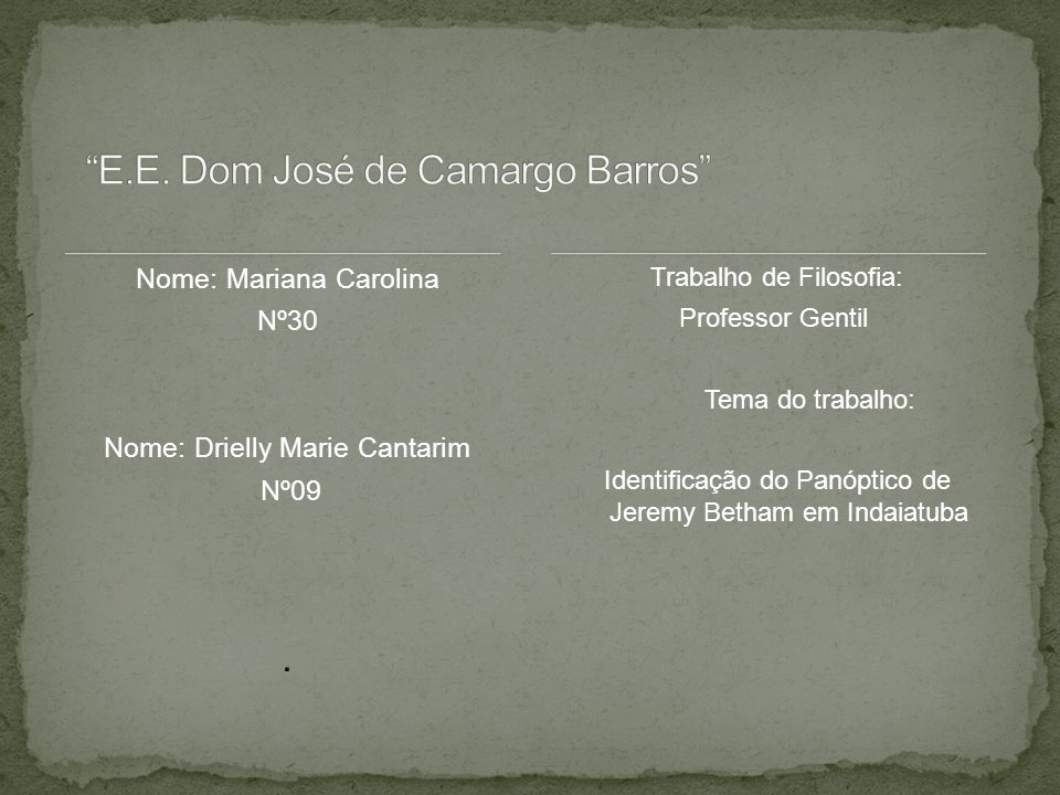 Nome: Mariana Carolina Nº30 Nome: Drielly Marie Cantarim Nº09.