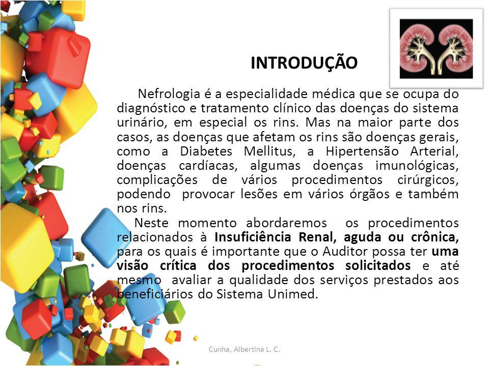 INTRODUÇÃO Nefrologia é a especialidade médica que se ocupa do diagnóstico e tratamento clínico das doenças do sistema urinário, em especial os rins.