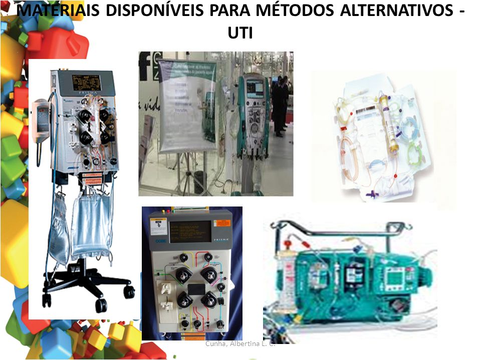 MATERIAIS DISPONÍVEIS PARA MÉTODOS ALTERNATIVOS - UTI Cunha, Albertina L. C.