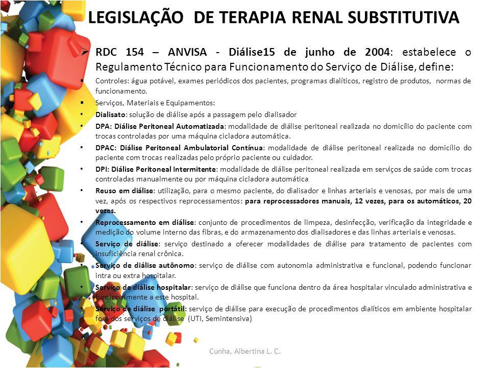 LEGISLAÇÃO DE TERAPIA RENAL SUBSTITUTIVA RDC 154 – ANVISA - Diálise15 de junho de 2004: estabelece o Regulamento Técnico para Funcionamento do Serviço