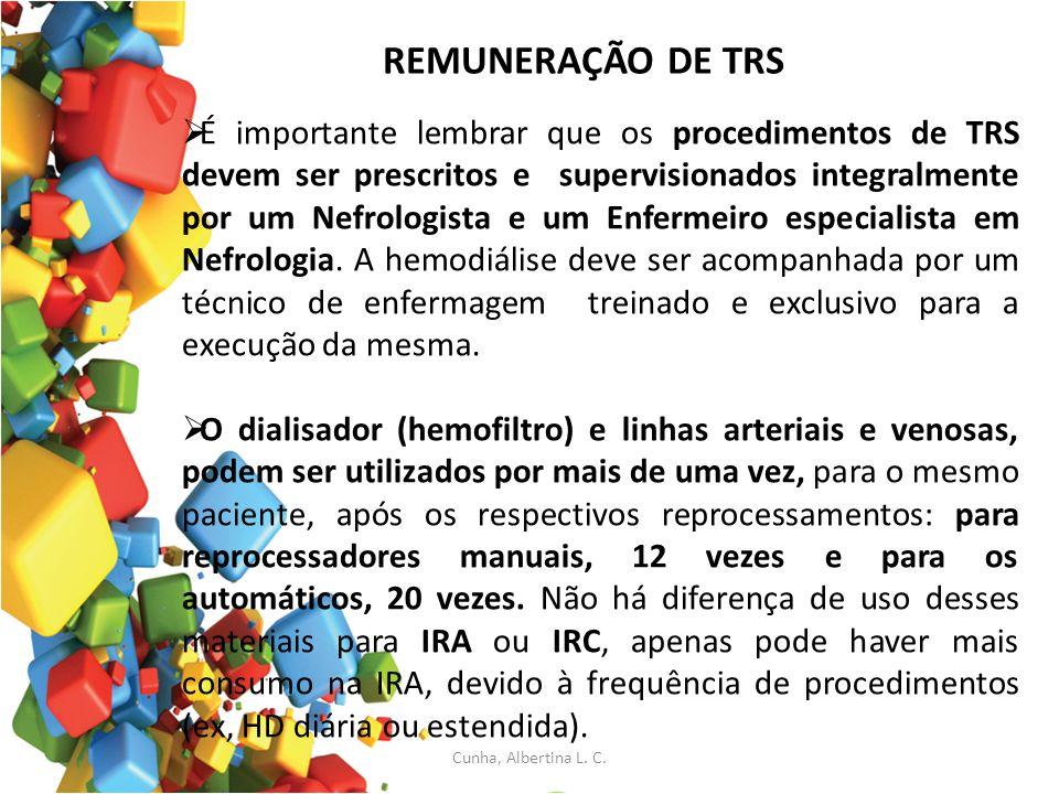 REMUNERAÇÃO DE TRS É importante lembrar que os procedimentos de TRS devem ser prescritos e supervisionados integralmente por um Nefrologista e um Enfe