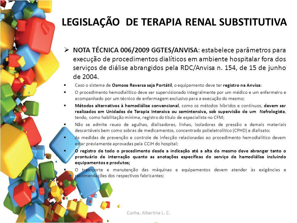 LEGISLAÇÃO DE TERAPIA RENAL SUBSTITUTIVA NOTA TÉCNICA 006/2009 GGTES/ANVISA: estabelece parâmetros para execução de procedimentos dialíticos em ambien
