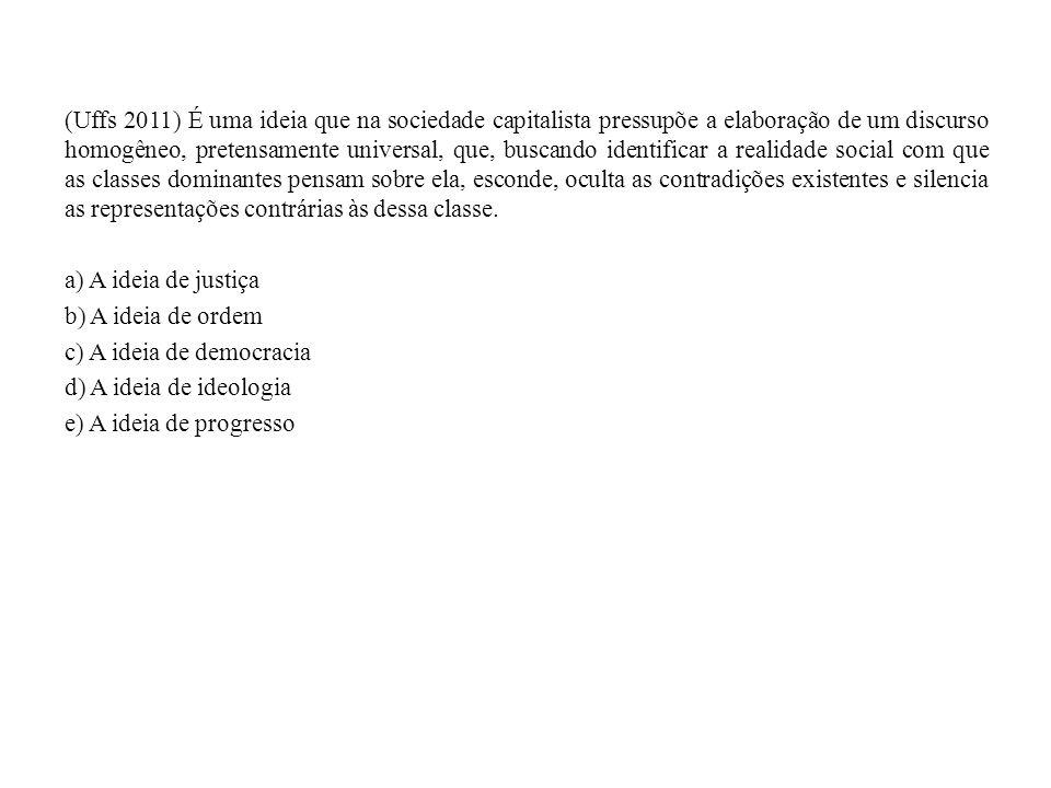 (Ufal 2009) O capitalismo modificou os costumes das sociedades tradicionais e incentivou a competição social.