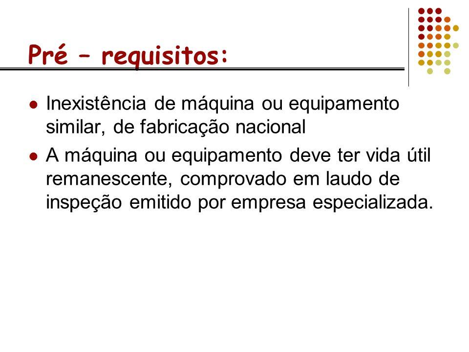 Procedimento para Importação: Apresentação do Laudo de Inspeção do equipamento ou máquina, nos moldes da Portaria Decex 08/91.