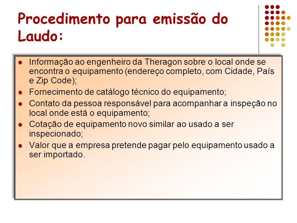 Fluxograma para Importação de equipamento usado: Fornecimento de infos sobre local da inspeção e equipamento Apresentação de proposta Referente a emissão do Laudo por parte da Theragons Agendamento da inspeção do equipamento Resp.