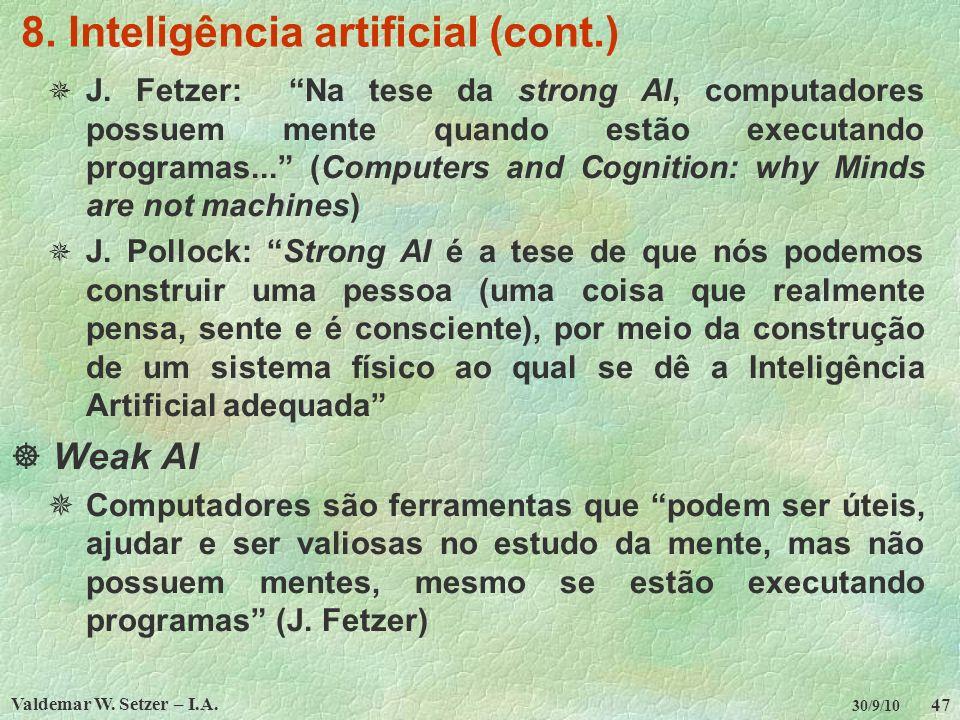 Valdemar W.Setzer – I.A. 47 30/9/10 8. Inteligência artificial (cont.) J.