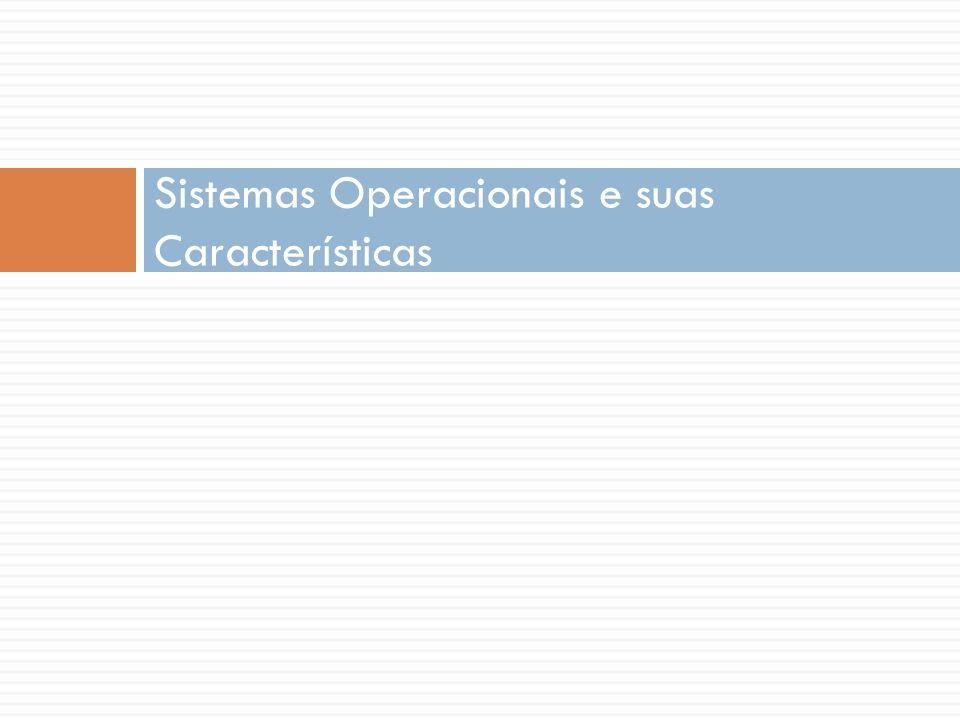 Sistemas Operacionais e suas Características