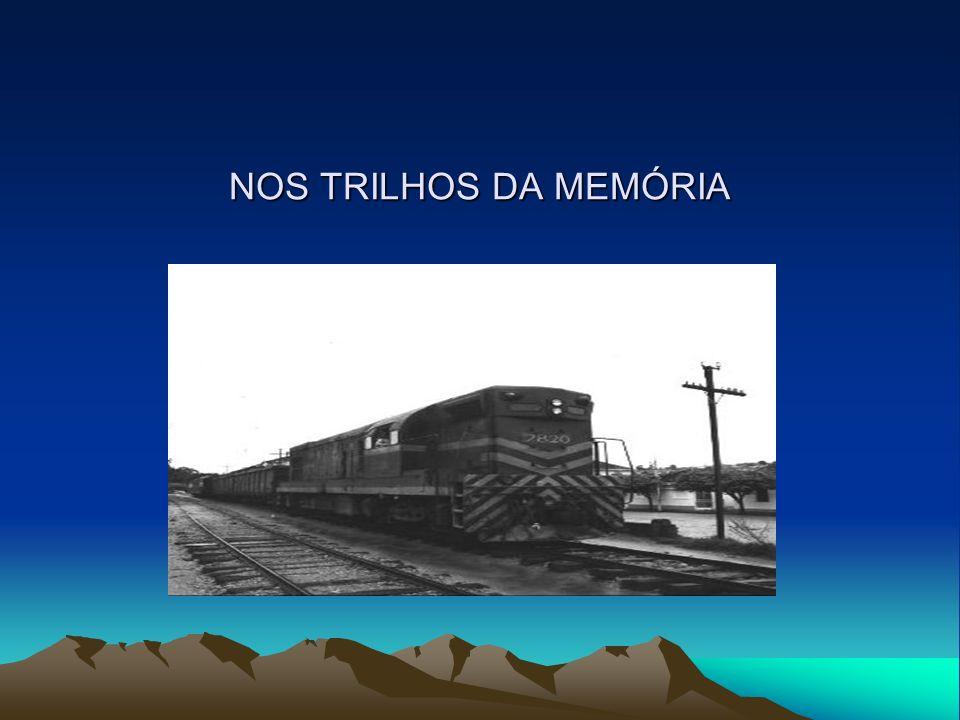 NOS TRILHOS DA MEMÓRIA