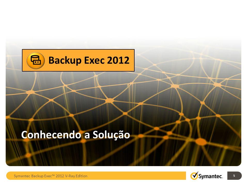 Backup Exec 2012 Componentes Backup Exec Server Gerenciamento e armazenamento dos dados de backup Armazenamento de disco e fita 1 Agentes Protegem servidores remotos Windows, Linux e Mac Bancos de dados e aplicações VMware/Hyper-V (com agente ou sem agente).