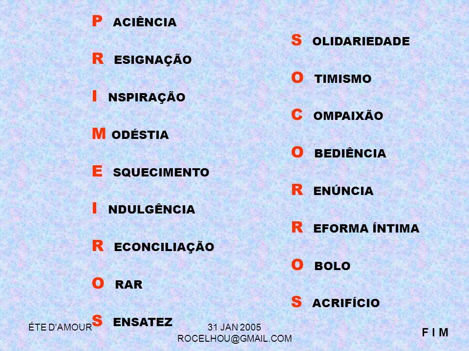 ÉTE D AMOUR31 JAN 2005 ROCELHOU@GMAIL.COM PARA LER A BULA BASTA CLICAR NOS MEDICAMENTOS