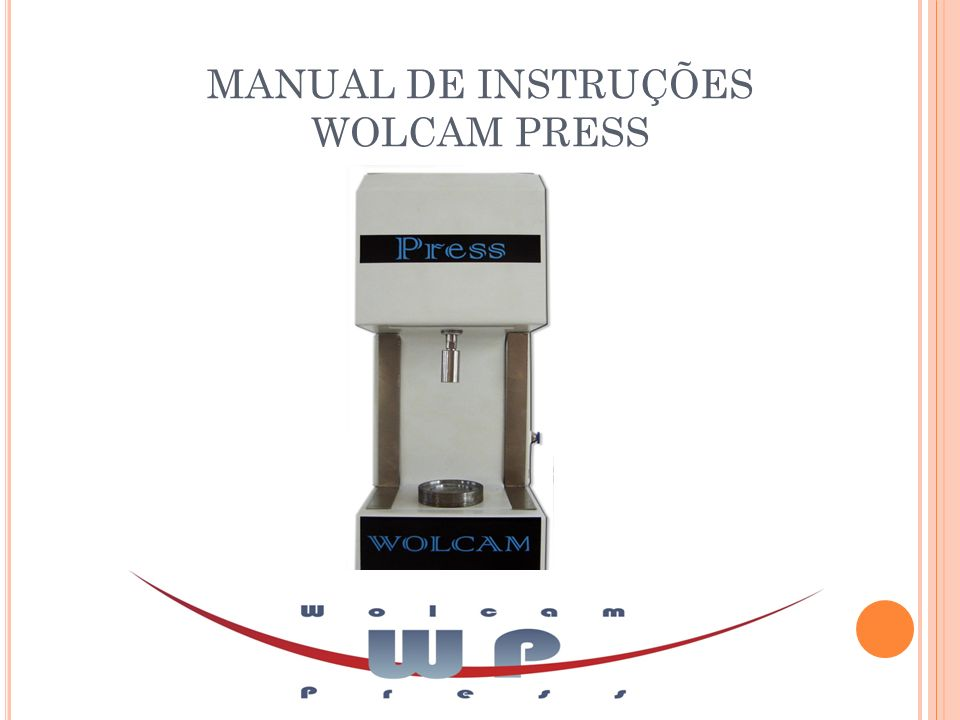 MANUAL DE INSTRUÇÕES WOLCAM PRESS