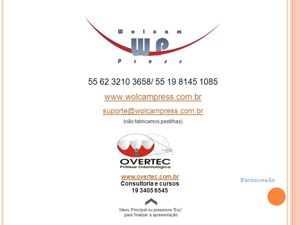 55 62 3210 3658/ 55 19 8145 1085 www.wolcampress.com.br suporte@wolcampress.com.br (não fabricamos pastilhas) www.overtec.com.br Consultoria e cursos 19 3405 6545 Menu Principal ou pressione Esc para finalizar a apresentação Patenteado