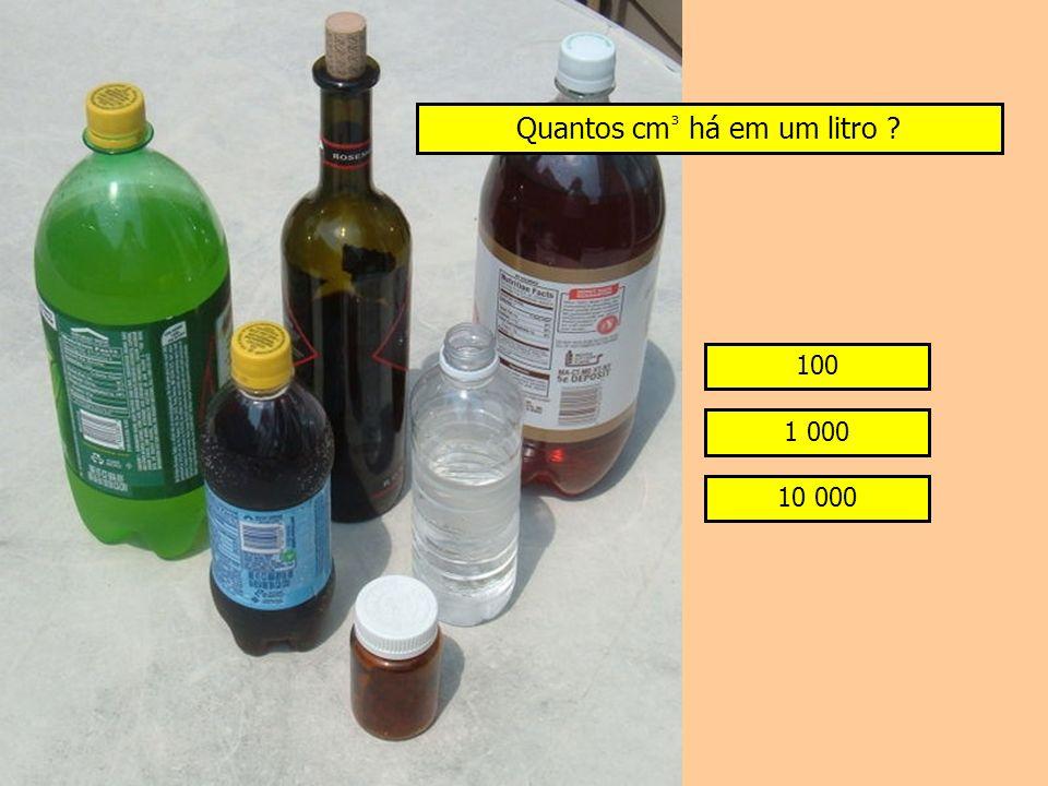 Quantos cm ³ há em um litro ? 100 1 000 10 000