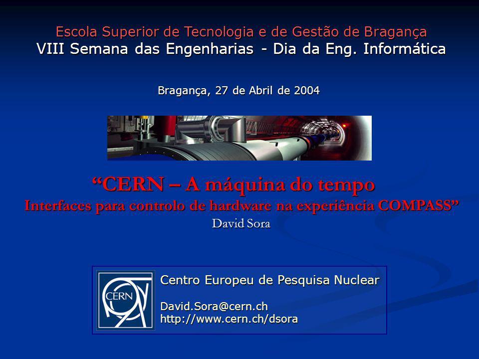 Experiências – COMPASS LIP: Portugal no CERN David.Sora@cern.ch Controlo de Detectores 2 - Server Permite: - Facil e flexivel integracao de dispositivos no sistema; - Solucao nao-comercial; - Multi-plataforma; - Servicos de comunicacao: modelo que suporta a integracao de varios mecanismos (RPC, CORBA, OPC, etc); - Servico de Logging: util no processo de debugging; - Controlo de concorrencia: permite varios acessos a um so atributo ao mesmo tempo.