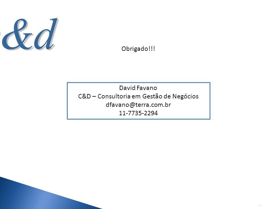 26 Obrigado!!! David Favano C&D – Consultoria em Gestão de Negócios dfavano@terra.com.br 11-7735-2294