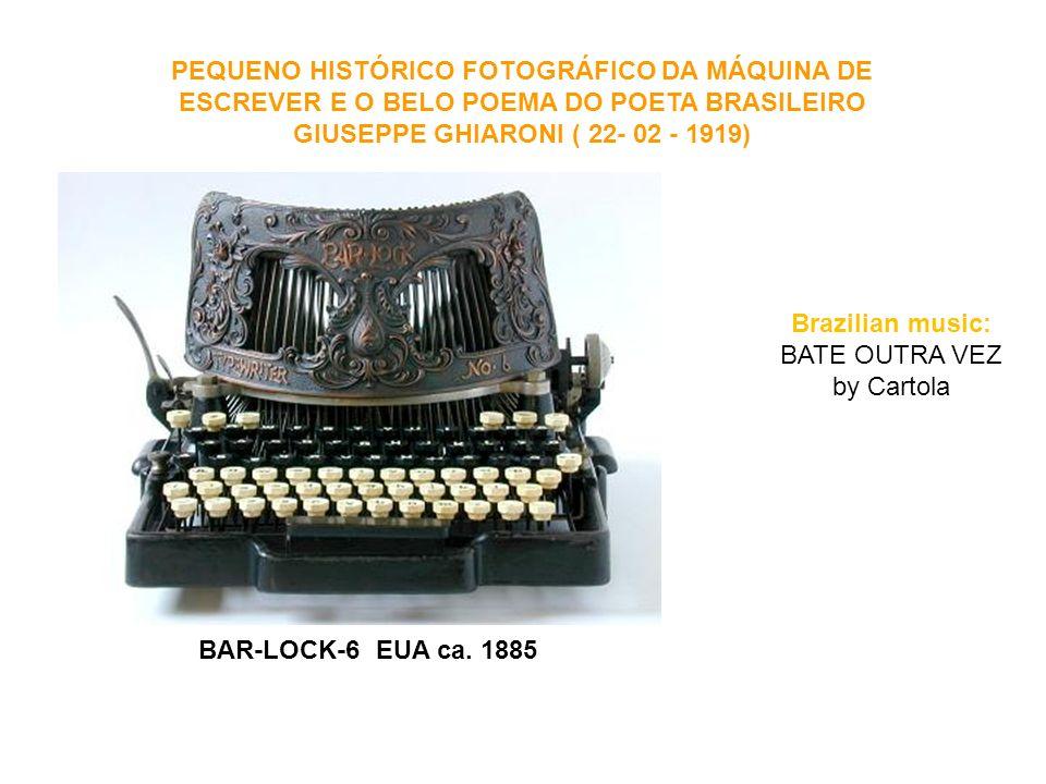 PEQUENO HISTÓRICO FOTOGRÁFICO DA MÁQUINA DE ESCREVER E O BELO POEMA DO POETA BRASILEIRO GIUSEPPE GHIARONI ( 22- 02 - 1919) BAR-LOCK-6 EUA ca.