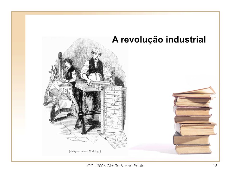 ICC - 2006 Giraffa & Ana Paula15 A revolução industrial