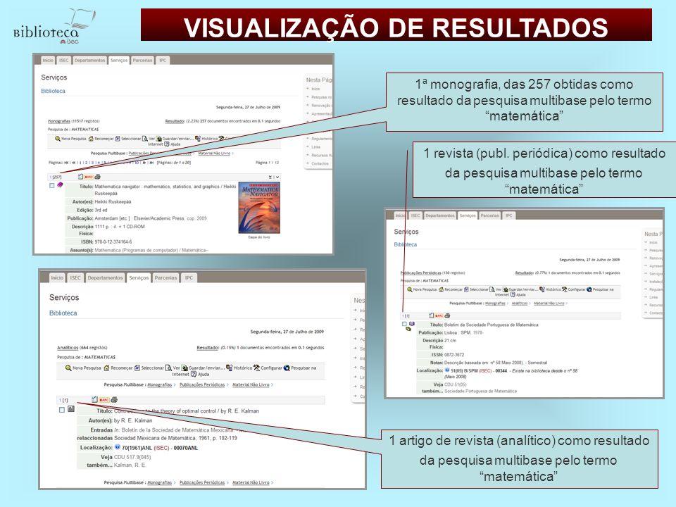 VISUALIZAÇÃO DE RESULTADOS 1ª monografia, das 257 obtidas como resultado da pesquisa multibase pelo termo matemática 1 artigo de revista (analítico) c