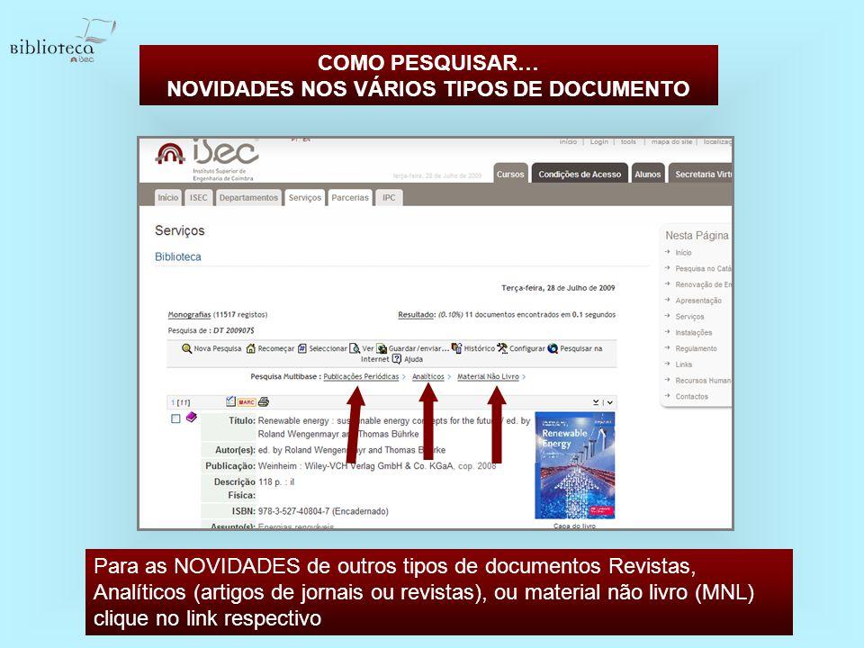 Para as NOVIDADES de outros tipos de documentos Revistas, Analíticos (artigos de jornais ou revistas), ou material não livro (MNL) clique no link resp