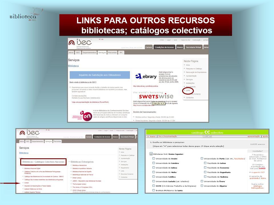 LINKS PARA OUTROS RECURSOS bibliotecas; catálogos colectivos