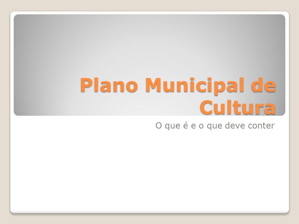 Plano Municipal de Cultura O que é e o que deve conter
