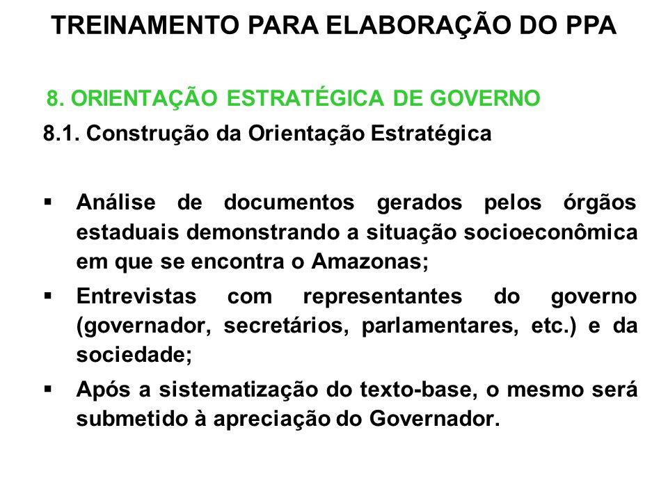 8. ORIENTAÇÃO ESTRATÉGICA DE GOVERNO 8.1. Construção da Orientação Estratégica Análise de documentos gerados pelos órgãos estaduais demonstrando a sit