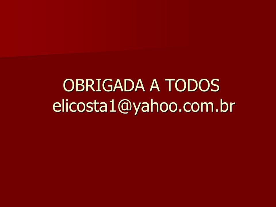 OBRIGADA A TODOS elicosta1@yahoo.com.br