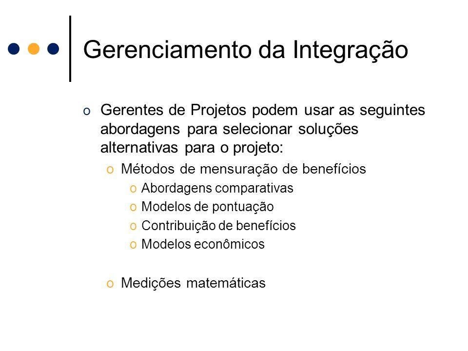 Gerenciamento da Integração o Gerentes de Projetos podem usar as seguintes abordagens para selecionar soluções alternativas para o projeto: oMétodos d