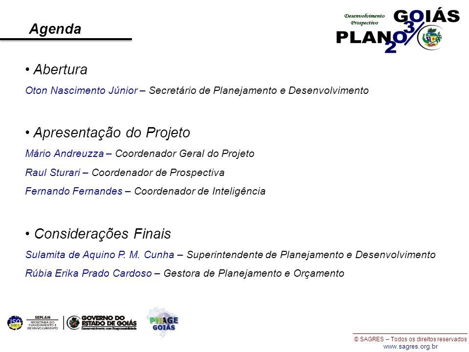© SAGRES – Todos os direitos reservados www.sagres.org.br Secretaria de Planejamento e Desenvolvimento do Estado de Goiás 09 de fevereiro de 2010