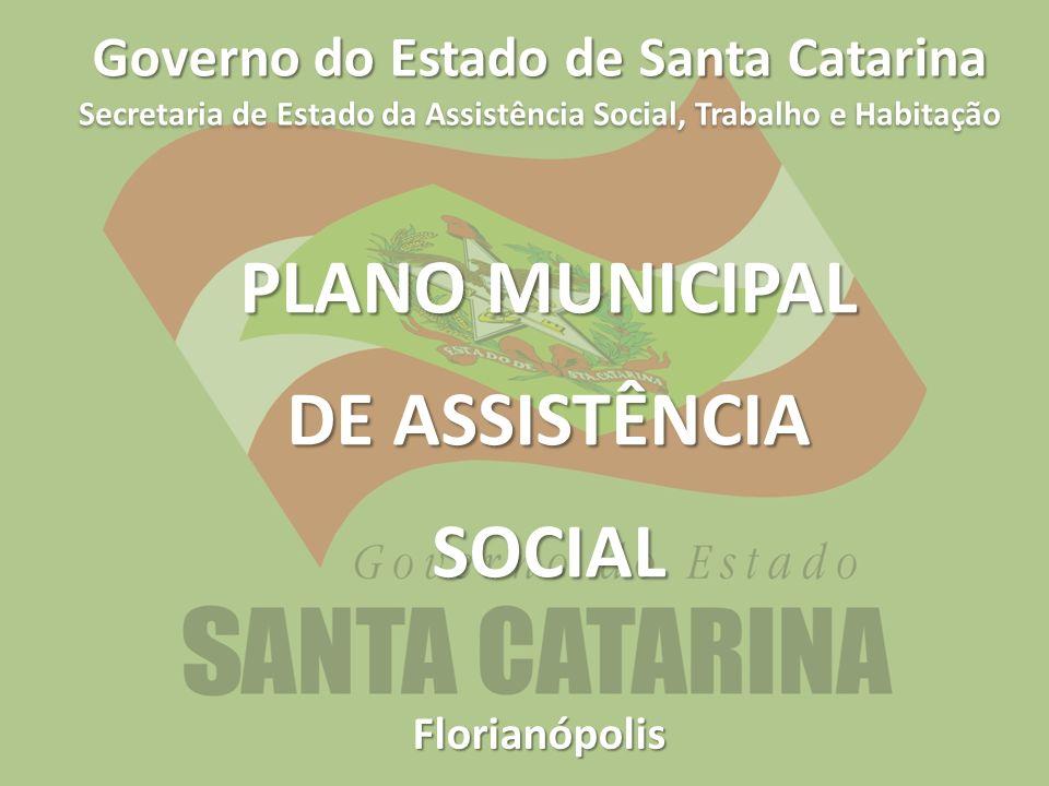Florianópolis Governo de Santa Catarina Secretaria de Estado da Assistência Social, Trabalho e Habitação Governo do Estado de Santa Catarina Florianóp