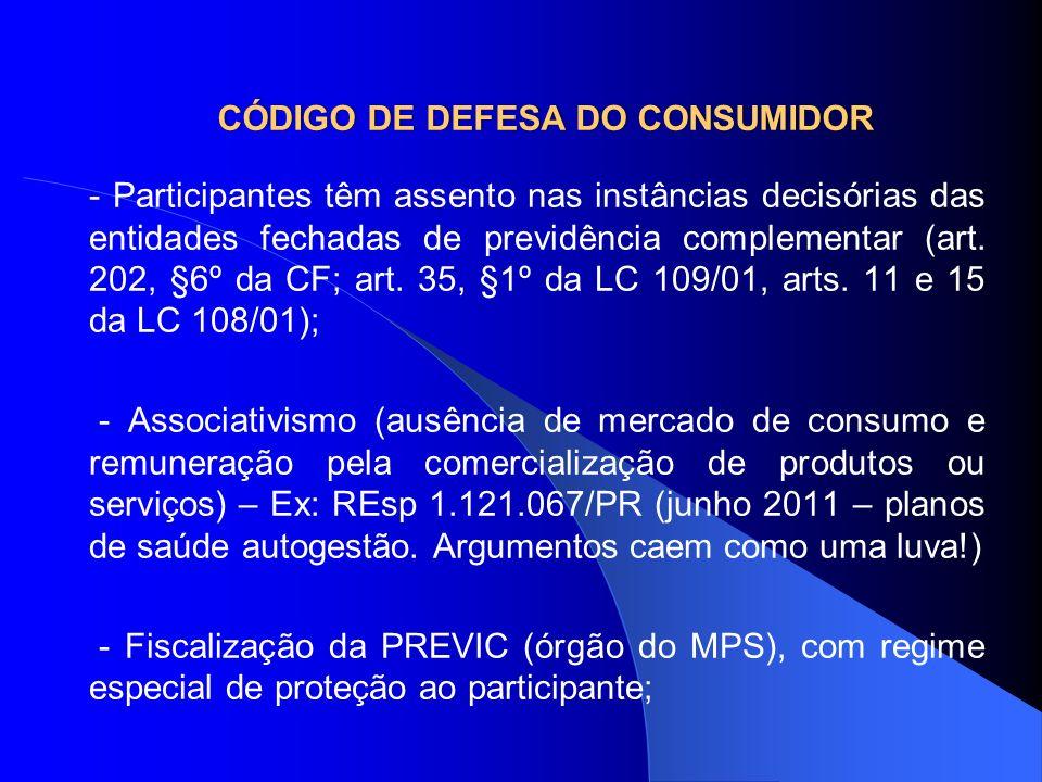 CÓDIGO DE DEFESA DO CONSUMIDORCÓDIGO DE DEFESA DO CONSUMIDOR - Participantes têm assento nas instâncias decisórias das entidades fechadas de previdênc