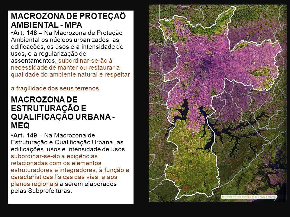 MACROZONA DE PROTEÇAÕ AMBIENTAL - MPA Art. 148 – Na Macrozona de Proteção Ambiental os núcleos urbanizados, as edificações, os usos e a intensidade de