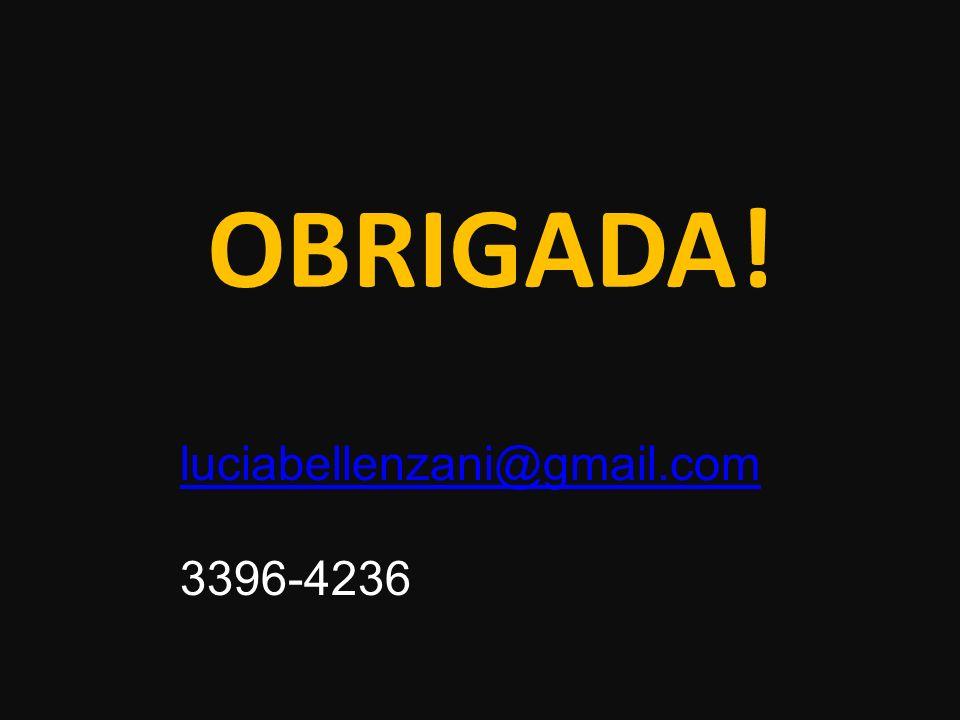 OBRIGADA! luciabellenzani@gmail.com 3396-4236