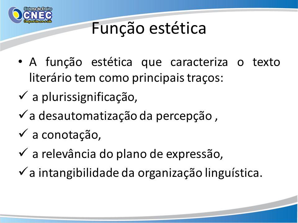 Plurissignificação É a característica da linguagem literária de abrigar vários significados na expressão.