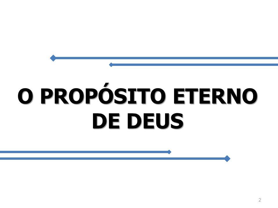 O PROPÓSITO ETERNO DE DEUS Gênesis 1.26 Façamos NÓS o homem Conforme a NOSSA imagem E à NOSSA semelhança 3