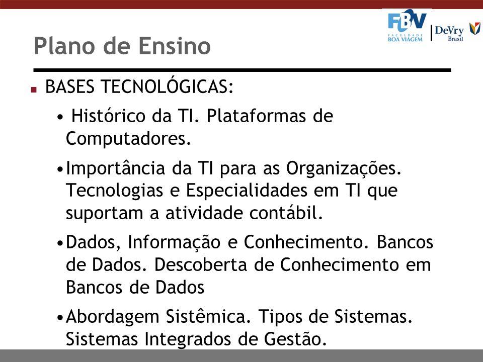 Plano de Ensino n BASES TECNOLÓGICAS: Histórico da TI.