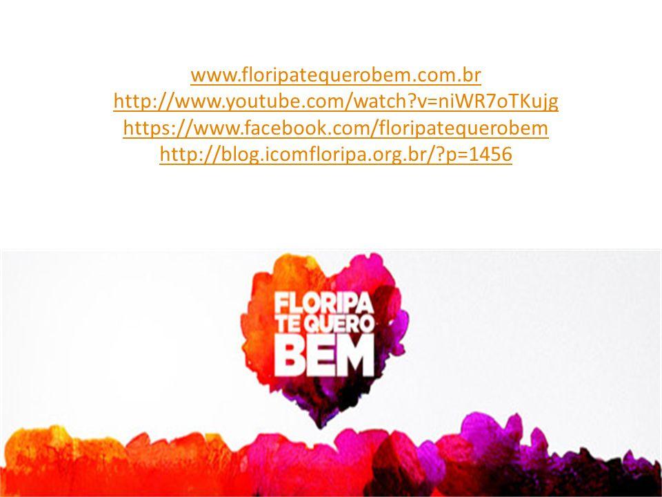 www.floripatequerobem.com.br http://www.youtube.com/watch?v=niWR7oTKujg https://www.facebook.com/floripatequerobem http://blog.icomfloripa.org.br/?p=1