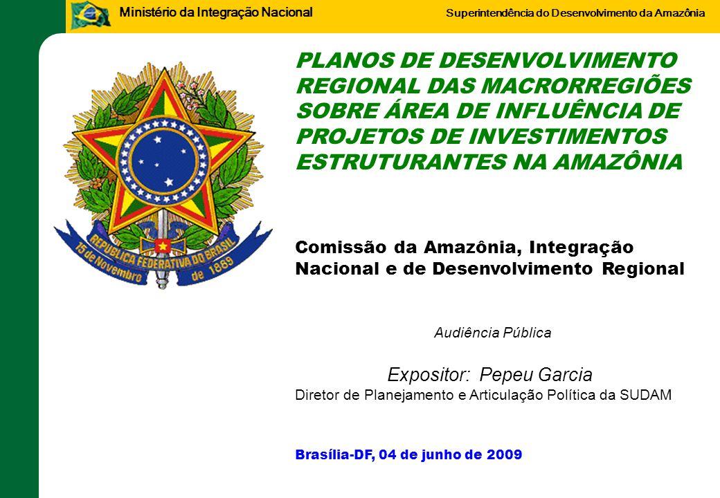 Ministério da Integração Nacional Superintendência do Desenvolvimento da Amazônia 1 PLANOS DE DESENVOLVIMENTO REGIONAL DAS MACRORREGIÕES SOBRE ÁREA DE