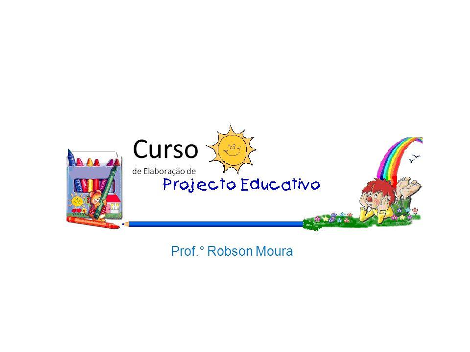 Curso de Elaboração de O Projeto Educativo é.