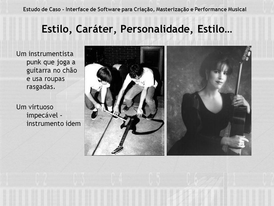 Estilo, Caráter, Personalidade, Estilo… Um instrumentista punk que joga a guitarra no chão e usa roupas rasgadas.