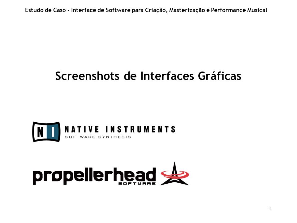 1 Estudo de Caso - Interface de Software para Criação, Masterização e Performance Musical Screenshots de Interfaces Gráficas