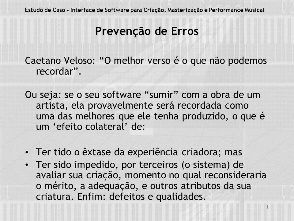 1 Prevenção de Erros Caetano Veloso: O melhor verso é o que não podemos recordar.