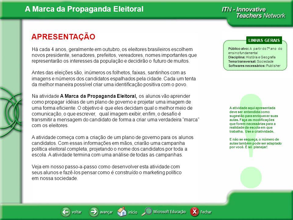 APRESENTAÇÃO Há cada 4 anos, geralmente em outubro, os eleitores brasileiros escolhem novos presidente, senadores, prefeitos, vereadores, nomes import