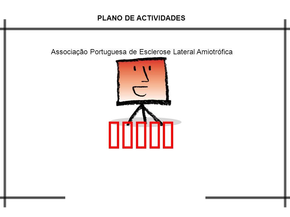 PLANO DE ACTIVIDADES APELA Associação Portuguesa de Esclerose Lateral Amiotrófica